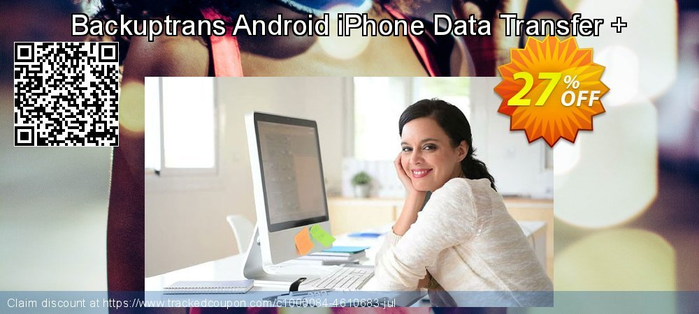 Backuptrans Android iPhone Data Transfer + coupon on New Year's Day super sale