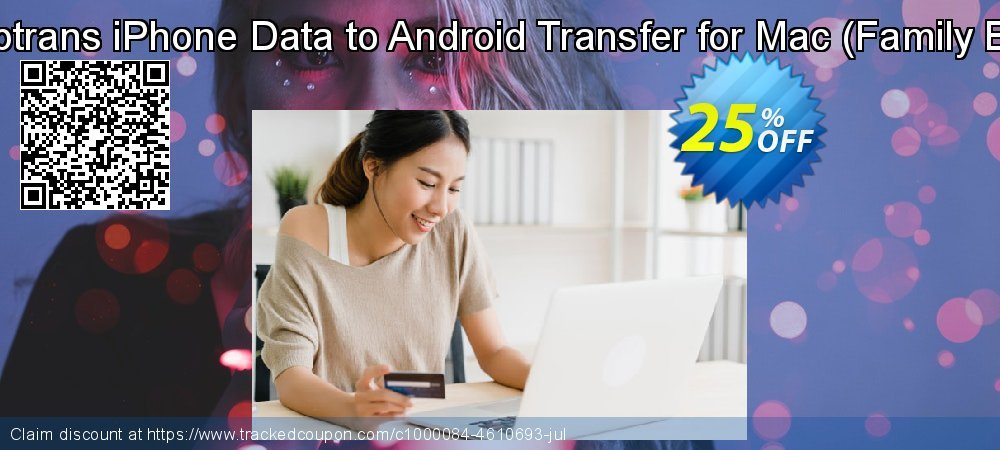 Backuptrans iPhone Data to Android Transfer for Mac - Family Edition  coupon on Easter Sunday promotions