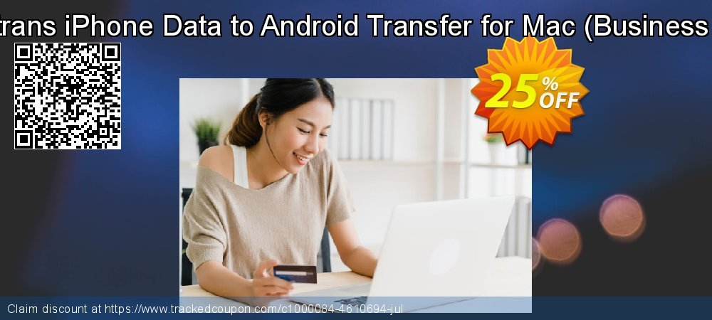 Backuptrans iPhone Data to Android Transfer for Mac - Business Edition  coupon on Easter sales
