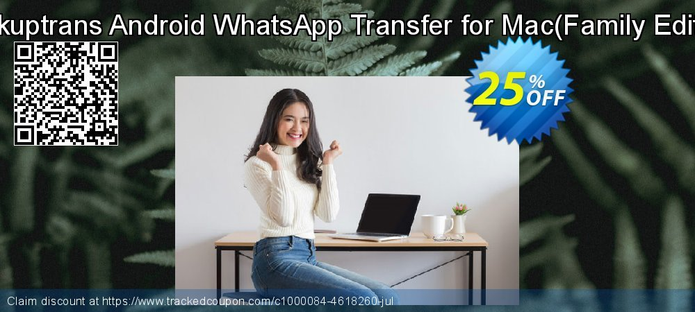 Backuptrans Android WhatsApp Transfer for Mac - Family Edition  coupon on April Fool's Day super sale