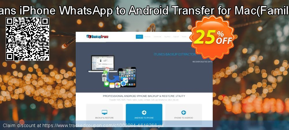 Backuptrans iPhone WhatsApp to Android Transfer for Mac - Family Edition  coupon on Happy New Year sales
