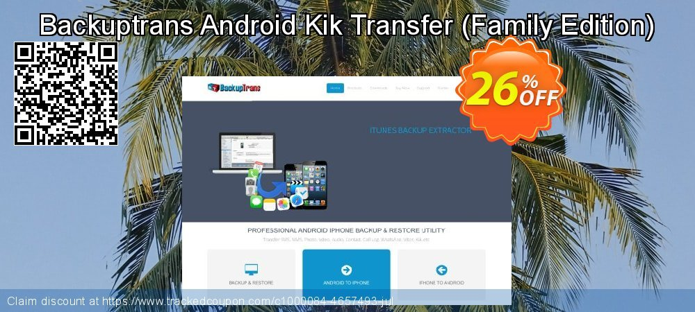 Backuptrans Android Kik Transfer - Family Edition  coupon on Easter Sunday promotions
