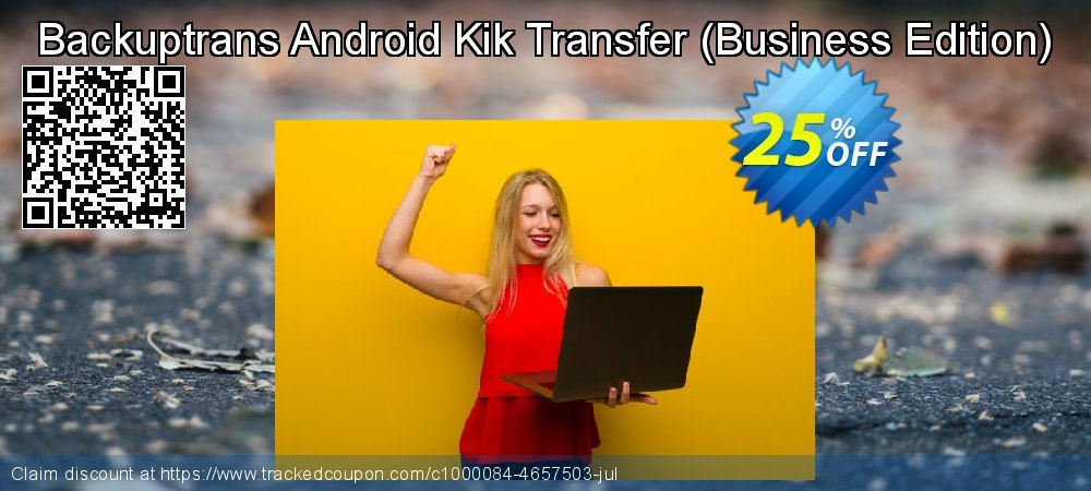Backuptrans Android Kik Transfer - Business Edition  coupon on New Year's eve promotions