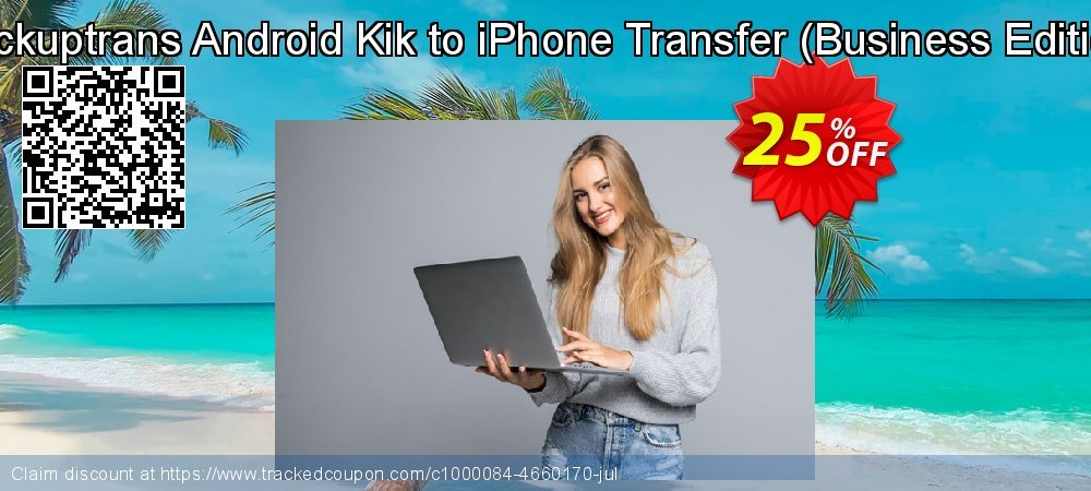 Backuptrans Android Kik to iPhone Transfer - Business Edition  coupon on Eid al-Adha super sale