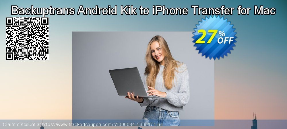 Backuptrans Android Kik to iPhone Transfer for Mac coupon on Exclusive Student deals promotions