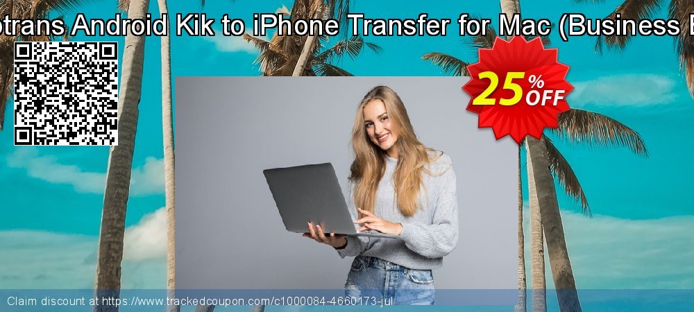 Backuptrans Android Kik to iPhone Transfer for Mac - Business Edition  coupon on Easter Sunday super sale