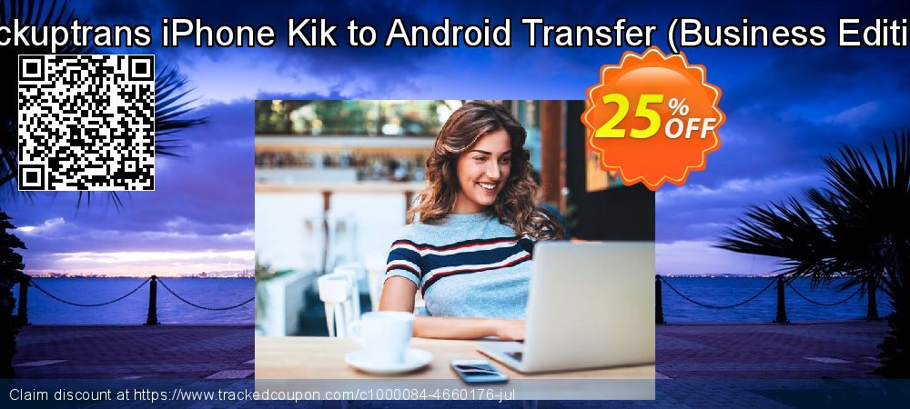 Backuptrans iPhone Kik to Android Transfer - Business Edition  coupon on Parents' Day discount