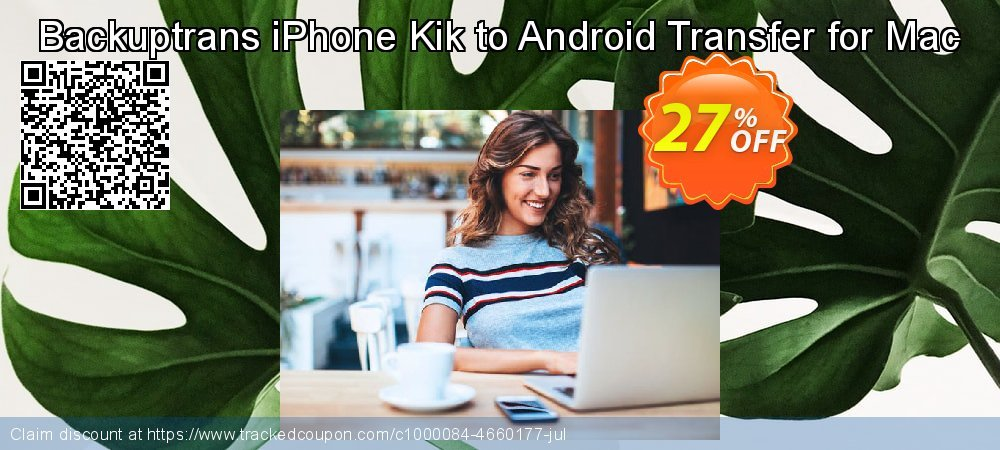 Backuptrans iPhone Kik to Android Transfer for Mac coupon on Summer offering discount