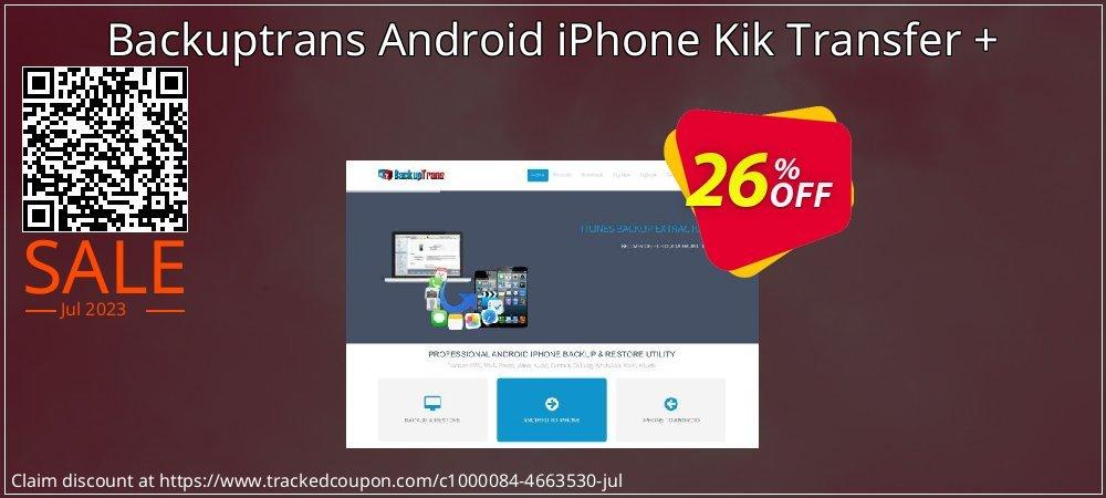 Backuptrans Android iPhone Kik Transfer + coupon on Easter super sale