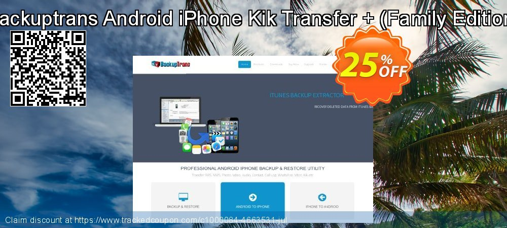 Backuptrans Android iPhone Kik Transfer + - Family Edition  coupon on Spring discounts