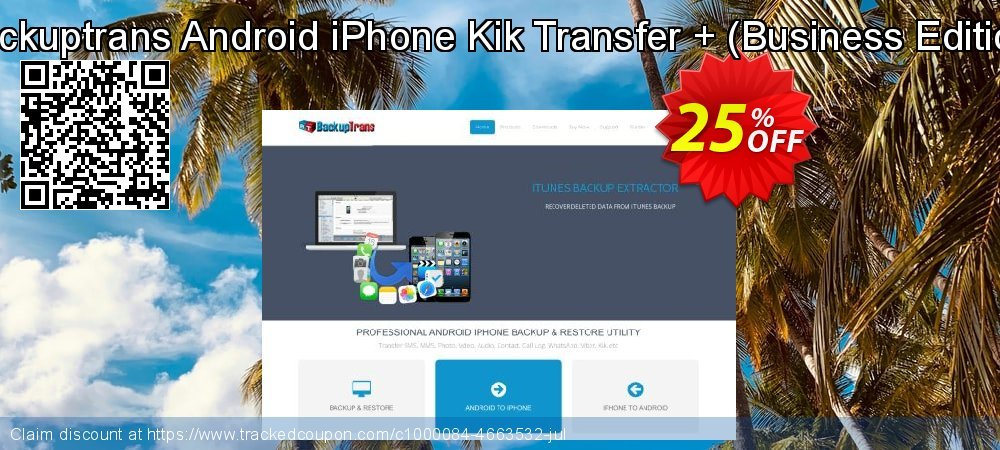 Backuptrans Android iPhone Kik Transfer + - Business Edition  coupon on April Fool's Day promotions