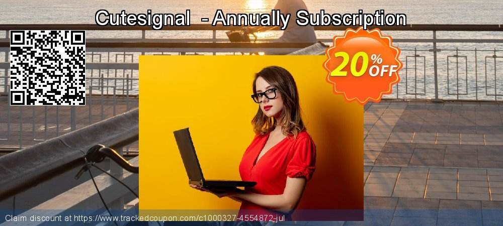 Get 20% OFF Cutesignal - Annually Subscription offering deals
