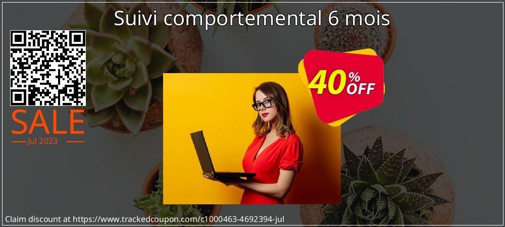 Get 40% OFF Suivi comportemental 6 mois promo