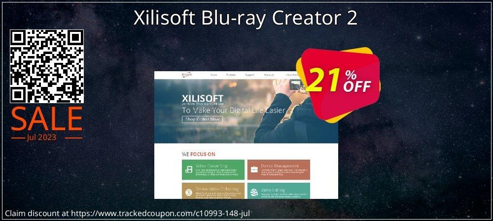 Get 50% OFF Xilisoft Blu-ray Creator 2 promotions