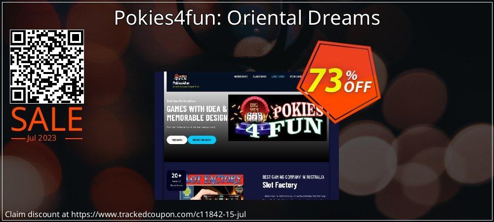 Get 70% OFF Pokies4fun: Oriental Dreams offering deals