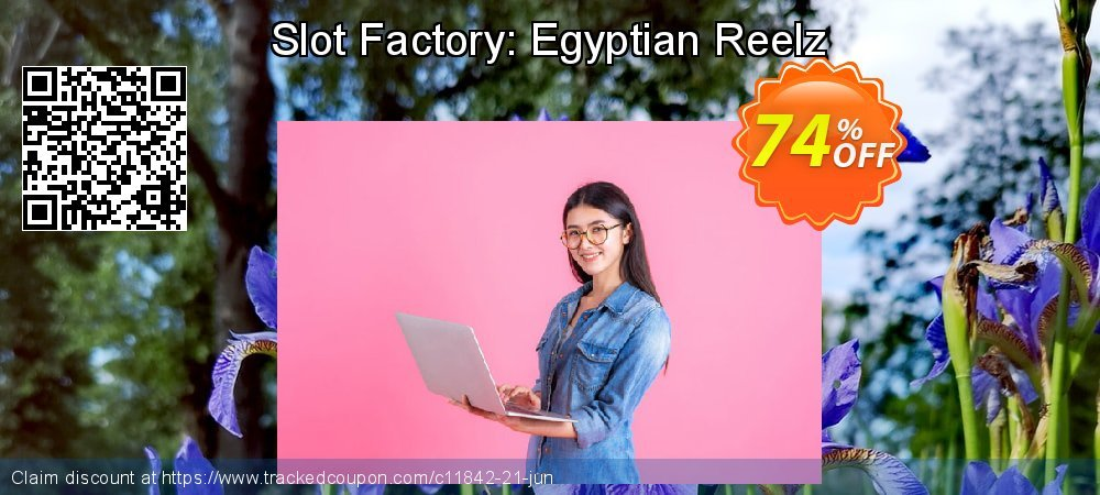Get 70% OFF Slot Factory: Egyptian Reelz offering sales