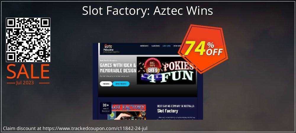 Get 70% OFF Slot Factory: Aztec Wins discounts