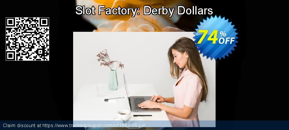 Get 70% OFF Slot Factory: Derby Dollars discounts