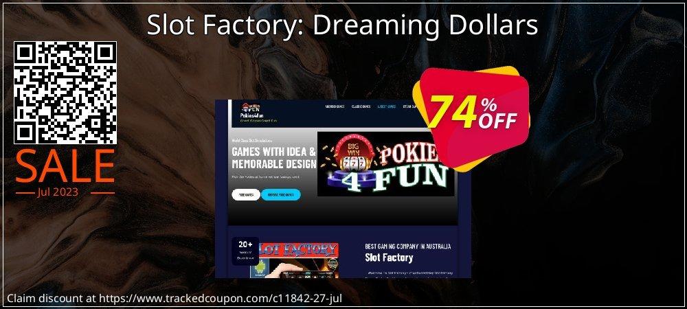 Get 70% OFF Slot Factory: Dreaming Dollars sales