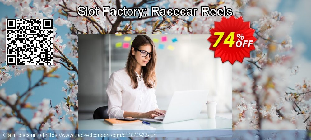 Get 70% OFF Slot Factory: Racecar Reels offering sales