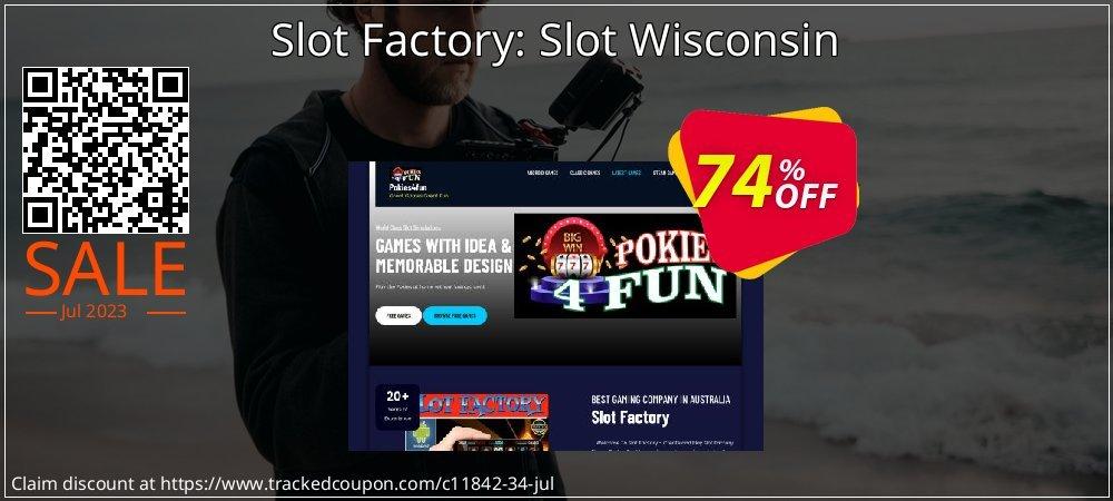 Get 70% OFF Slot Factory: Slot Wisconsin offering sales