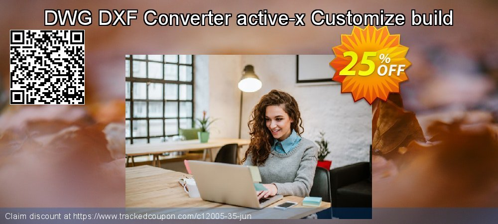 Get 25% OFF DWG DXF Converter active-x Customize build offering discount