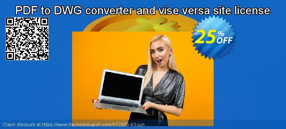 Get 25% OFF PDF to DWG converter and vise versa site license offering sales
