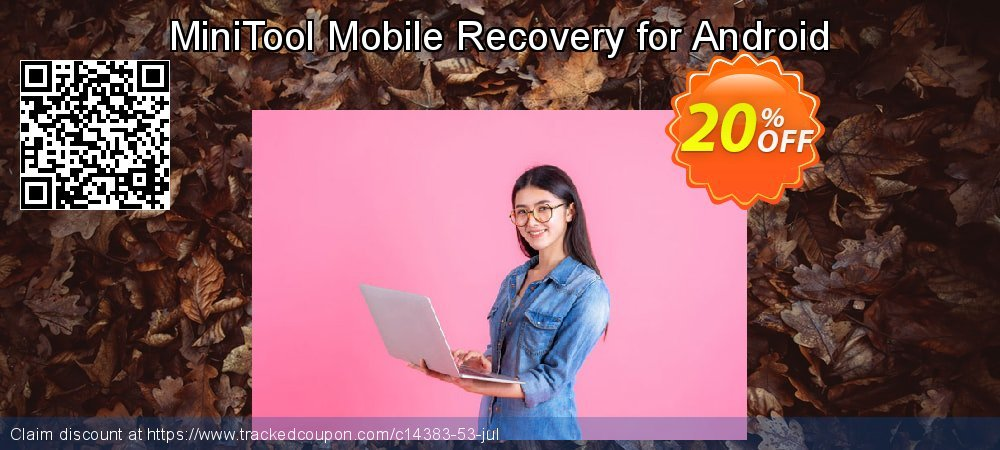 Claim 20% OFF MiniTool Android Recovery Standard Coupon discount July, 2019