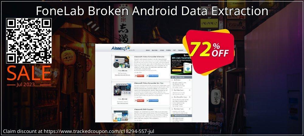 Get 70% OFF FoneLab Broken Android Data Extraction offering sales