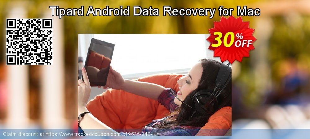 Claim 30% OFF Tipard Android Data Recovery for Mac Coupon discount August, 2019