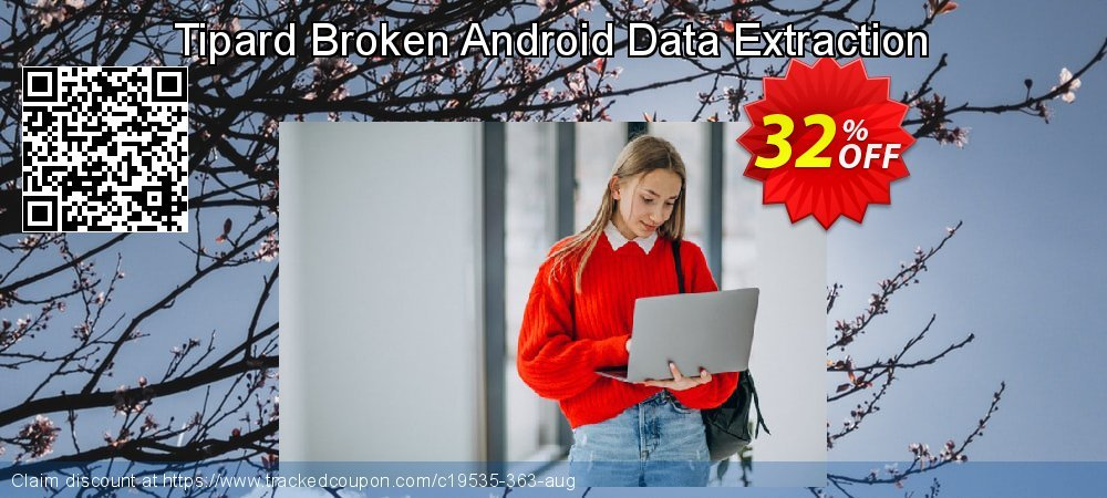 Claim 32% OFF Tipard Broken Android Data Extraction Coupon discount May, 2020