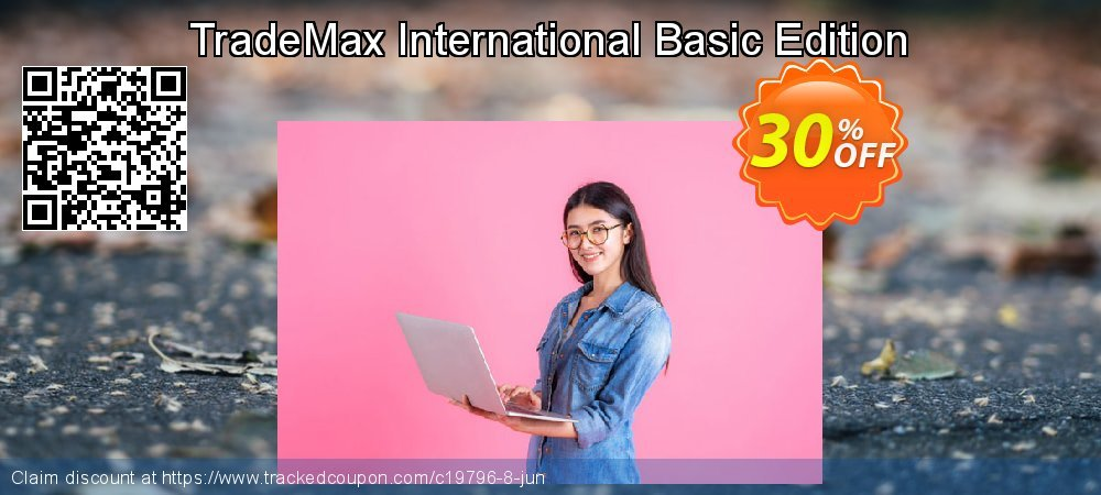 Get 30% OFF TradeMax International Basic Edition offering sales