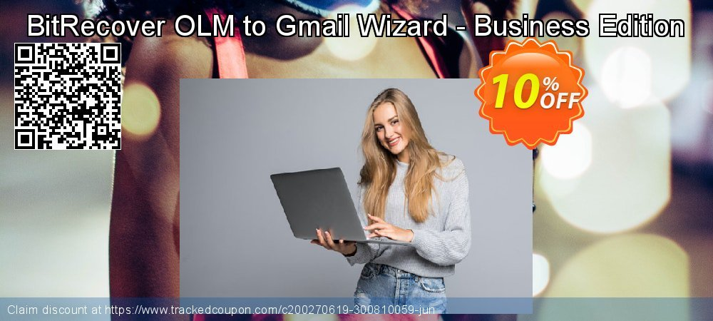 Get 10% OFF BitRecover OLM to Gmail Wizard - Business Edition offering sales