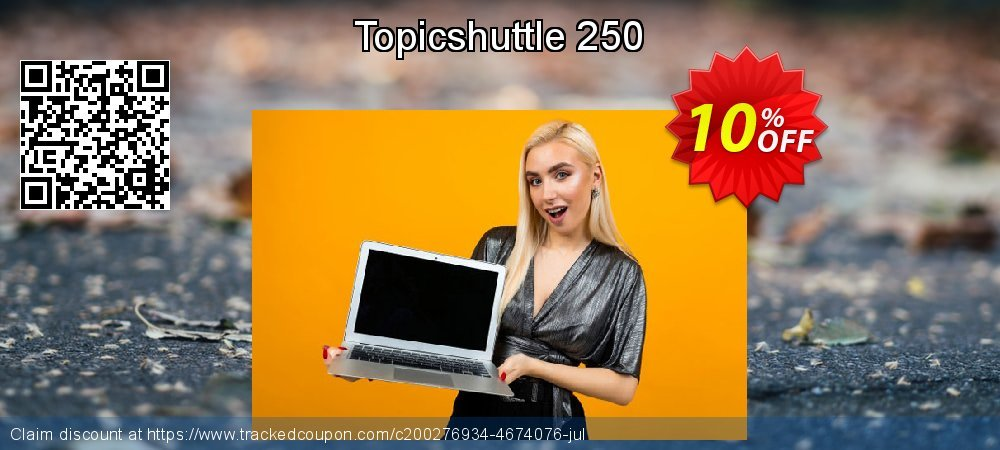 Topicshuttle 250 coupon on New Year discount