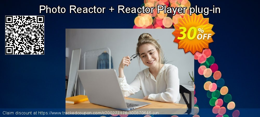 Photo Reactor + Reactor Player plug-in coupon on Back to School shopping deals