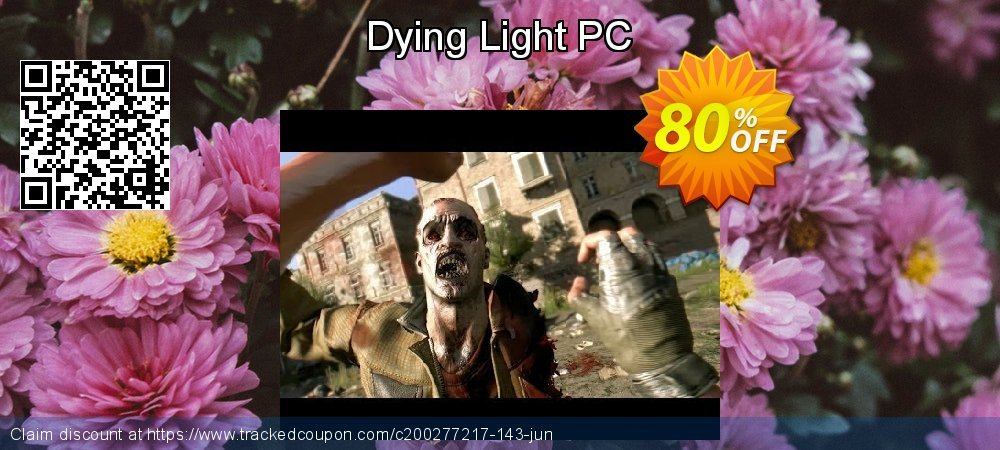 Dying Light PC coupon on Mothers Day discount