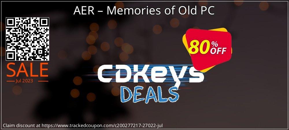 Get 80% OFF AER – Memories of Old PC offering sales