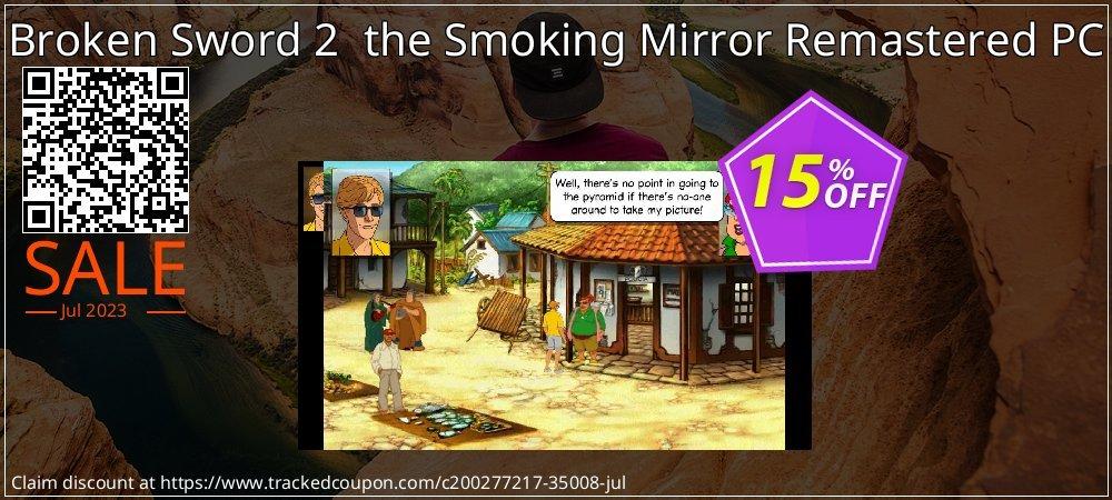 Get 10% OFF Broken Sword 2 the Smoking Mirror Remastered PC offering deals