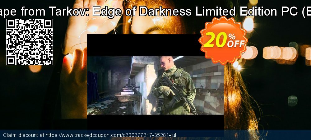 Get 23% OFF Escape from Tarkov: Edge of Darkness Limited Edition PC (Beta) offering sales