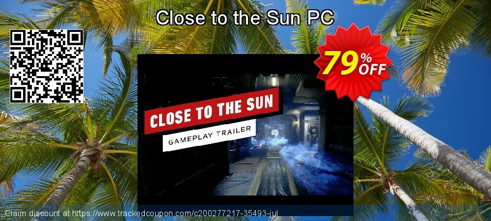Get 93% OFF Close to the Sun PC offering sales