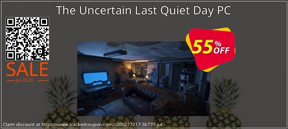 Get 25% OFF The Uncertain Last Quiet Day PC offering discount