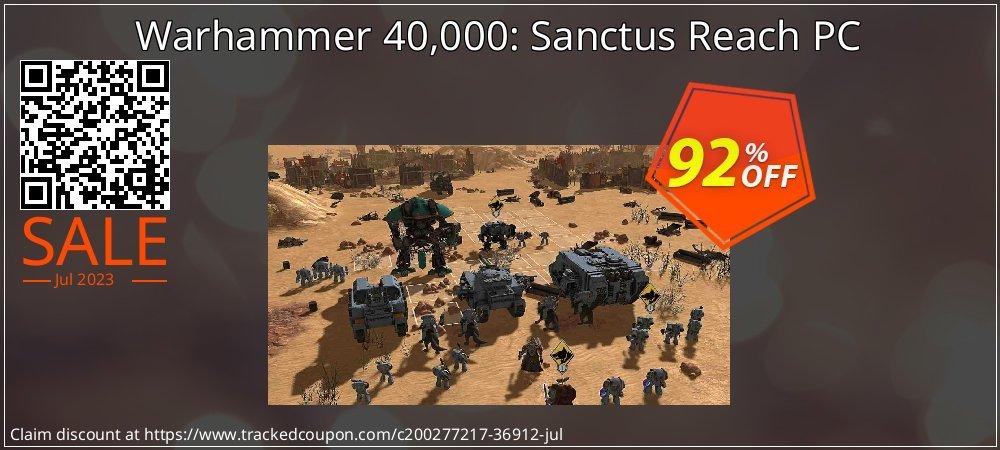 Get 96% OFF Warhammer 40,000: Sanctus Reach PC offering sales