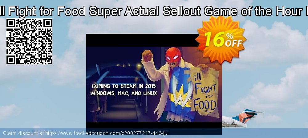 Will Fight for Food Super Actual Sellout Game of the Hour PC coupon on Back to School season offering discount