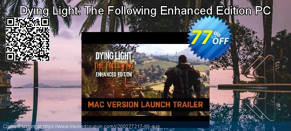 Get 74% OFF Dying Light: The Following Enhanced Edition PC offering sales