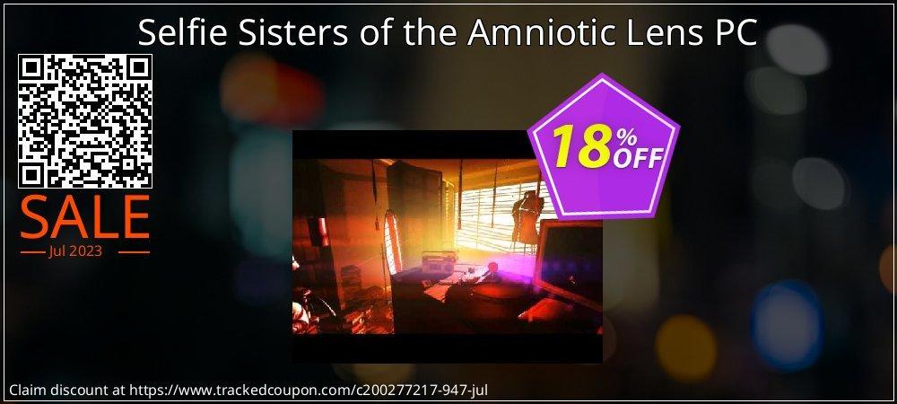 Get 10% OFF Selfie Sisters of the Amniotic Lens PC offering sales