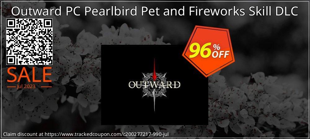 Get 88% OFF Outward PC Pearlbird Pet and Fireworks Skill DLC offering deals