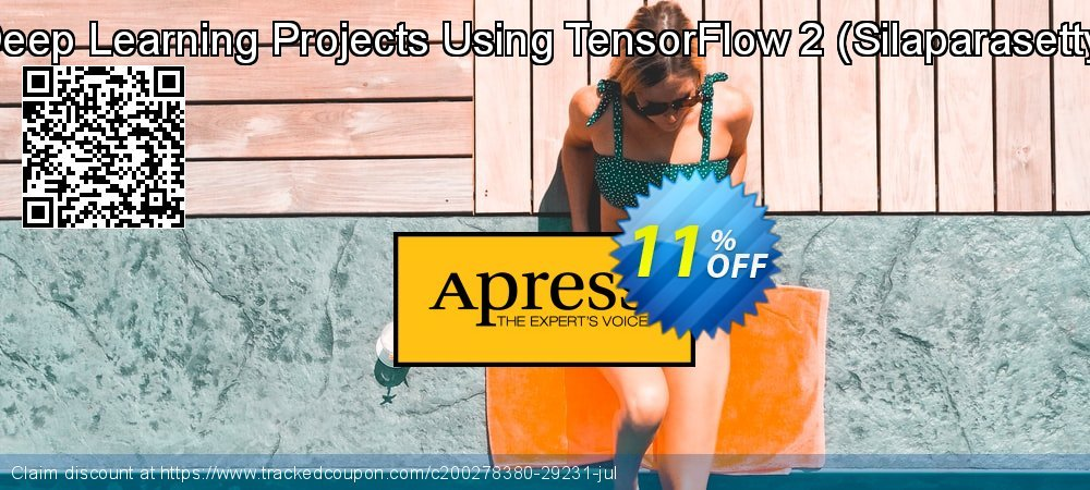 Get 10% OFF Deep Learning Projects Using TensorFlow 2 (Silaparasetty) offering sales