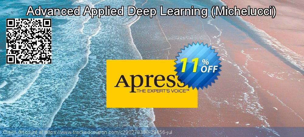 Get 10% OFF Advanced Applied Deep Learning (Michelucci) offering sales