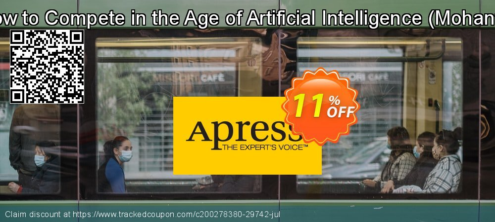 Get 10% OFF How to Compete in the Age of Artificial Intelligence (Mohanty) discounts