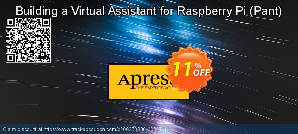 Get 10% OFF Building a Virtual Assistant for Raspberry Pi (Pant) promo
